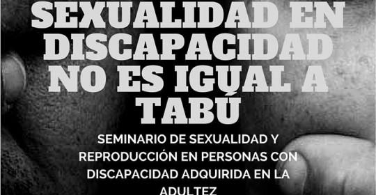 """""""Seminario de sexualidad y reproducción en personas con discapacidad adquirida en la adultez"""""""
